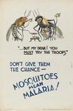 'Mosquitos mean Malaria!', 1944 (c )