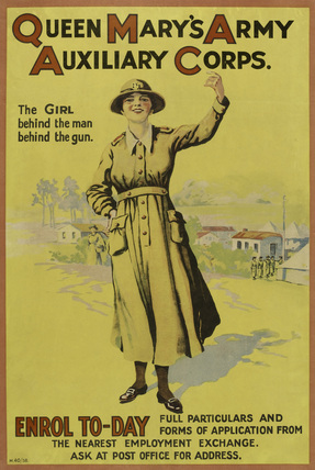 'Queen Mary's Army Auxiliary Corps - The Girl behind the man behind the gun', 1918