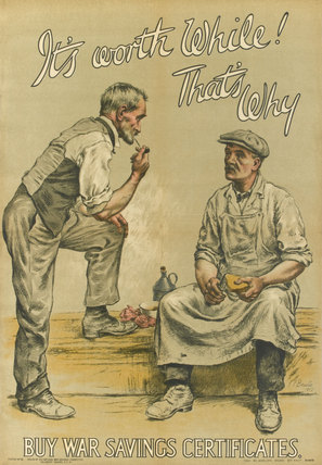 'It's worth while! That's why. Buy War Savings Certificates', 1917