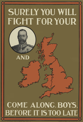 'Surely You Will Fight for Your [King]', 1914 (c)