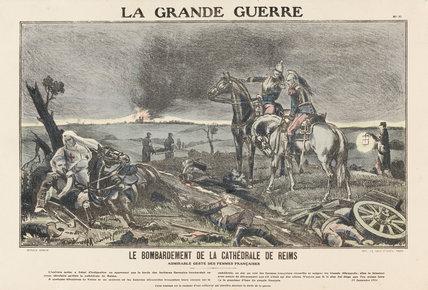 The bombardment of Reims cathedral, La Grande Guerre