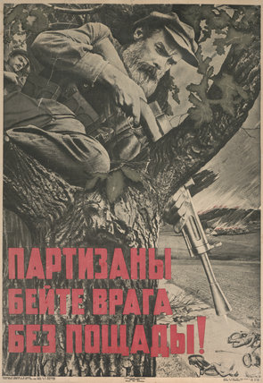'Partizany - Byeytye Vraga Byez Poshchady! [Beat the enemy mercilessly, partisans!]'