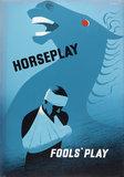 Horseplay, Fools' Play