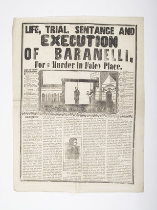 The life, trial and execution of Baranelli, for the Murder in Foley Place; 1855