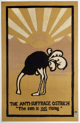 The anti-suffrage ostrich. The sun is not rising. Women's Freedom: 1908-1924