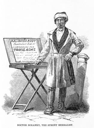 Doctor Bokanky, the street herbalist: 19th century