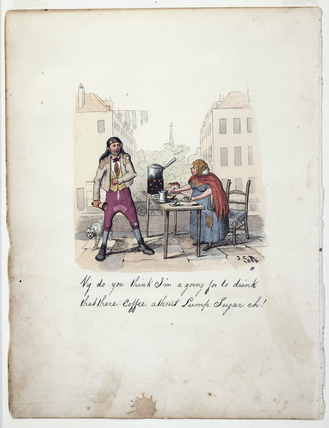 Vy Do You Think I'm A Going For To Drink That There Coffee Athout Lump Sugar Eh!: 19th century