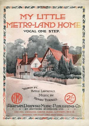 'My Little Metroland Home' Song sheet: 1920-25