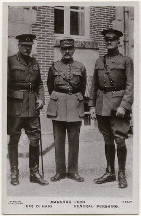 Douglas Haig, 1st Earl Haig; Ferdinand Foch; John Joseph Pershing