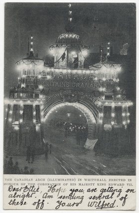 'The Canadian Arch (Illuminated) in Whitehall Erected in Honour of the Coronation of His Majesty King Edward VII'
