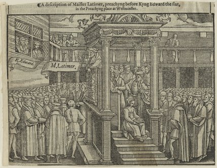 A description of Maister Latimer, preachyng before Kying Edward the sixt, in the Preachyng place at Westminster