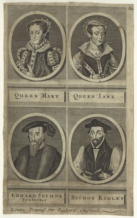 Queen Mary I; called Lady Jane Grey; Edward Seymour, 1st Duke of Somerset; Nicholas Ridley