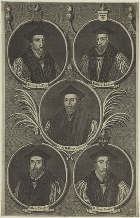 5 Bishops including Nicholas Ridley, Hugh Latimer, Thomas Cranmer, John Hooper and Robert Farrar