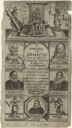 King Charles I; Edward Littleton, Baron Littleton; Sir Edward Coke; Sir Thomas Crompton; William Lambarde; Michael Dalton
