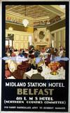 'Midland Station Hotel, Belfast', LMS poster, 1923-1947.