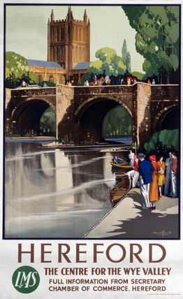 'Hereford - The Centre of the Wye Valley', LMS poster, 1923-1947.