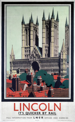 'Lincoln - it's quicker by rail', LNER poster, 1923-1947.