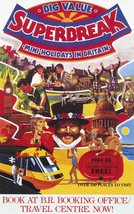 'Big Value Superbreak Mini-Holidays in Britain,' BR poster, 1984.