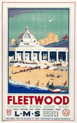 'Fleetwood - Lancashire's Modern Seaside Resort', LMS poster, 1923-1947.