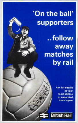 On the ball supporters ..follow away matches by rail', BR poster, c 1970s.