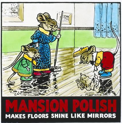 'Mansion Polish - Makes Floors Shine like Mirrors', poster, c 1950.