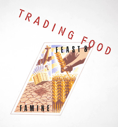 'Trading Food; Feast & Famine', 1990s.