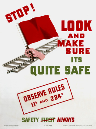 'Stop! Look and make sure it's quite safe', SR poster, 1947.