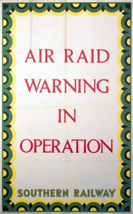 'Air Raid Warning in Operation' , SR poster, 1939.