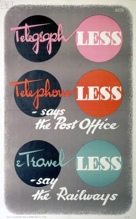 'Telegraph Les, Telephone Les, Travel Les', poster, 1939-1945.