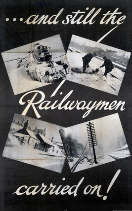 'And Still the Railwaymen Carried On!', World War II poster, 1939-1945.