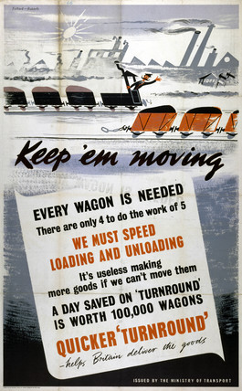 'Keep 'em Moving', Ministry of Transport poster, 1939-1945.