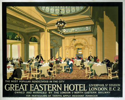 Great Eastern Hotel, LNER poster, 1923-1947.