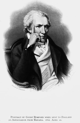 Count Rumford, Anglo-American scientist and administrator, 1798.