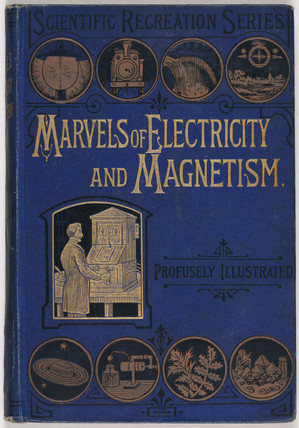 Decorative cover of  'Marvels of Electricity and Magnetism', 1880s.