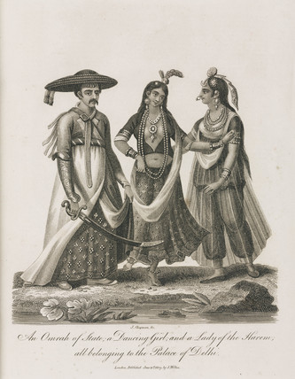 'An Omrah of State; a Dancing Girl; and a Lady of the Harem', India, 1809.