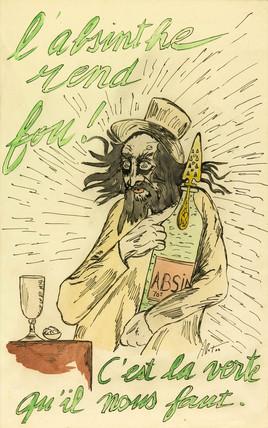 'L'absinthe rend fou!', 1900.