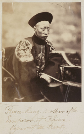 'Prince Kung, Brother of the Emperor of China, signer of the treaty', 1860.