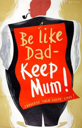 Be Like Dad - Keep Mum!