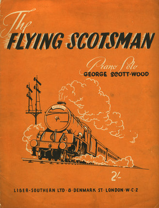 'The Flying Scotsman' Piano music by George Scott- Wood