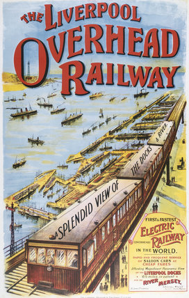 'Liverpool Overhead Railway', LOR poster, c 1910.