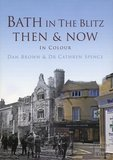 Bath in the Blitz - Then &amp; Now. Order here with free UK postage