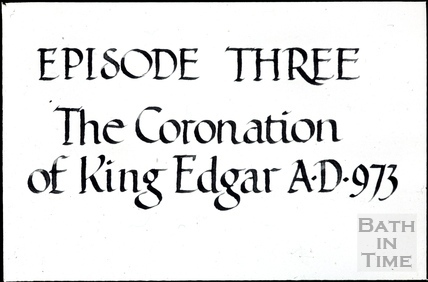 Bath Historical Pageant. Episode 3. The Coronation of King Edgar. A.D. 973. July 1909