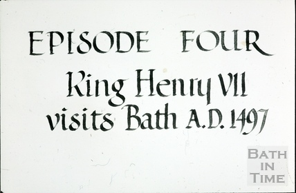 Bath Historical Pageant. Episode 4. King Henry VII visits Bath. A.D. 1497. July 1909