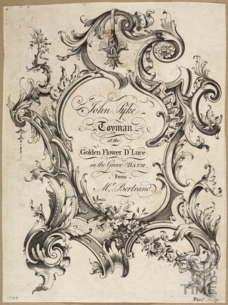 John Pyke, Toyman at the Golden Flower D'Luce in the Grove. From Mr Bertrand 1753
