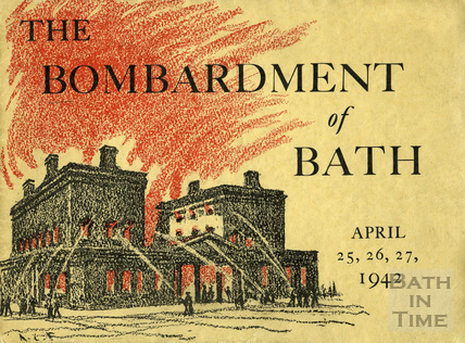 The Bombardment of Bath April 25, 26, 27 1942