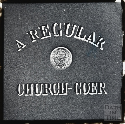 A Regular Church Goer sign, with a sliver threepenny bit, dated 1898