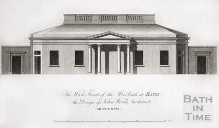 The West Front of the Hot Bath at Bath, the Design of John Wood Architect MDCCLXXVII 1777