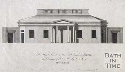 The West Front of the Hot Bath at Bath, the Design of John Wood Architect. MDCCLXXVII, 1777