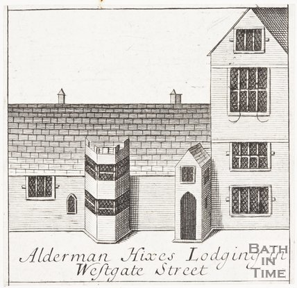 Alderman Hixes Lodging in Westgate Street, Bath, 1694