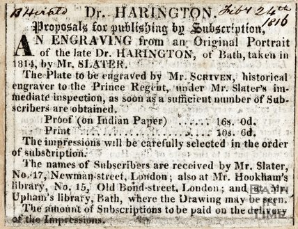 Dr Harrington Proposals for Publishing by Subscription an Engraving from an original portrait of the late Dr Harrington of Bath taken in 1814 by Mr Slater.24th July 1816
